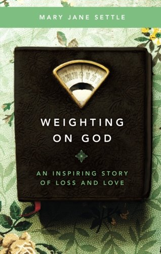 Weighting on God: An Inspiring Story of Loss and Love
