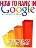 How to Rank in Google Book: SEO Strategies post Panda and Penguin (How to Rank in... Book 1)