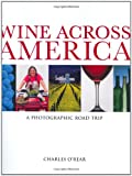 Wine Across America: A Photographic Road Trip
