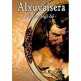 Alxuvaisera - Il dono degli d�i -di Mauro Ticciati