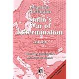 Stalin's War of Extermination 1941-1945: Planning, Realization and Documentationby Joachim Hoffmann