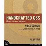 Handcrafted CSS: More Bulletproof Web Design, Video Edition (includes Handcrafted CSS Book and Handcrafted CSS: Bulletproof Essentials DVD) (Voices That Matter)by Dan Cederholm