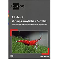 AQUALOG: All About Shrimps, Crayfishes, and Crabs in the fresh- and brackish-water aquarium and paludarium