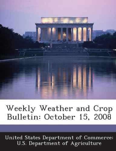 Weekly Weather and Crop Bulletin: October 15, 2008