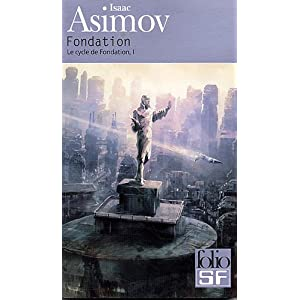 Fondation - Le cycle de Fondation Tome 1 - Isaac Asimov