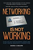 img - for Networking Is Not Working: Stop Collecting Business Cards and Start Making Meaningful Connections book / textbook / text book