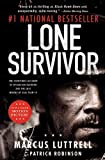 Lone Survivor: The Eyewitness Account of Operation Redwing and the Lost Heroes of SEAL Team 10 by Luttrell, Marcus (2013) Mass Market Paperback