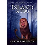 Island of Fog (Book 1) ~ Keith Robinson