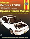 Nissan Sentra and 200SX, 1995-1999 (Haynes Repair Manuals)