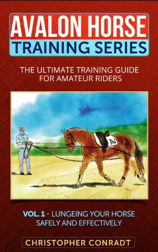 Free Kindle Book : Lungeing Your Horse Safely and Effectively: Avalon Horse Training Series - The Ultimate Training Guide for Amateur Riders Vol. 1