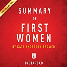 Summary of First Women by Kate Andersen Brower | Includes Analysis Audiobook by  Instaread Narrated by Patricia Santomasso