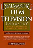 Dealmaking in the Film & Television Industry: From Negotiations to Final Contracts, 3rd Ed.