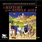 A History of the Middle Ages | Crane Brinton,John Christopher,Robert Wolff