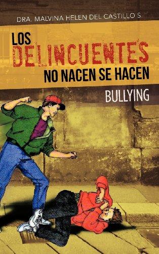 Los Delincuentes No Nacen Se Hacen: Bullying