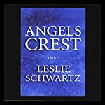 Angel's Crest: A Novel | Leslie Schwartz
