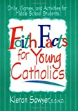 Faith Facts for Young Catholics: Drills, Games and Activities for Middle School Students