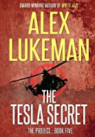 The Tesla Secret: The Project: Book Five (Volume 5)