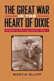 img - for The Great War in the Heart of Dixie: Alabama During World War 1 book / textbook / text book