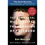 "The Accidental Billionaires: The Founding of Facebook: A Tale of Sex, Money, Genius and Betrayalvon ""Ben Mezrich"""