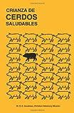 Crianza de Cerdos Saludables: (Raising Healthy Pigs, Spanish Translation) (Spanish Edition)