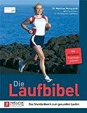 Die Laufbibel: Das Standardwerk zum gesunden Laufen -