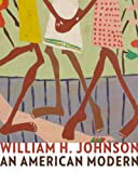 William H. Johnson: An American Modern (Jacob Lawrence Series on American Artists)