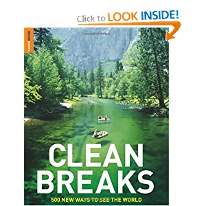 Clean Breaks: 500 new ways to see the world (Rough Guide Travel Guides) Jeremy Smith and Richard Hammond