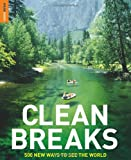 Clean Breaks: 500 new ways to see the world (Rough Guide Travel Guides) (1848360479) by Smith, Jeremy