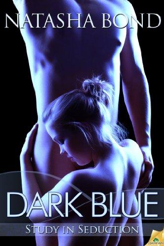 Dark Blue (Study in Seduction) by Natasha Bond