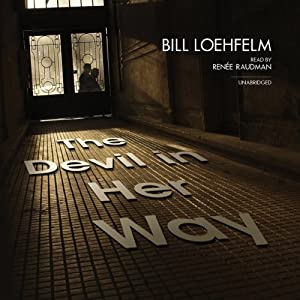 The Devil in Her Way | [Bill Loehfelm]