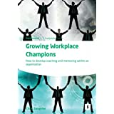 Growing Workplace Champions: How to Develop Coaching and Mentoring Within an Organisation (Studymates Professional)by Chris Sangster