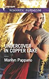 Undercover in Copper Lake (Harlequin Romantic Suspense)