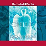 Chill (       UNABRIDGED) by Elizabeth Bear Narrated by Alma Cuervo