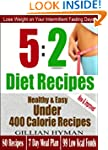 5:2 Diet Recipes: Super Healthy, Easy...
