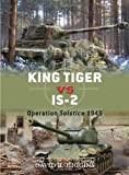 img - for King Tiger vs IS-2: Operation Solstice 1945 (Duel) book / textbook / text book