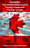 img - for Canada: The Unaffordable Cost of Foreign-made and Foreign-owned book / textbook / text book