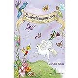 """Zauberblumenwiesen - M�rchen, Erz�hlung, Kurzgeschichte, Feen, Zwerge, Grimm, Br�der Grimm, Fairytale,von """"Carsten Zehm"""""""