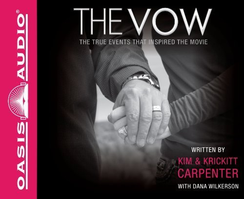 The Vow: The True Events that Inspired the Movie [Audio CD], by Kim Carpenter
