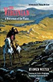 The Virginian: A Horse of the Plains (080329736X) by Wister, Owen