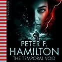 The Temporal Void Audiobook by Peter F Hamilton Narrated by John Lee