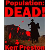Population:DEAD!by Ken Preston