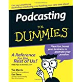 Podcasting For Dummies (For Dummies (Computers)) ~ Tee Morris