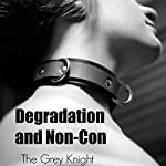Degradation and Non-Con |  The Grey Knight