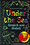 img - for Under the Sea Scratch and Sketch: An Art Activity Book for Imaginative Artists of All Ages (Scratch & Sketch) book / textbook / text book