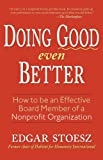 img - for Doing Good even Better: How to be an Effective Board Member of a Nonprofit Organization book / textbook / text book
