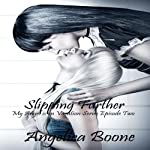 Slipping Further: My Angel is on Vacation | Angelica Boone