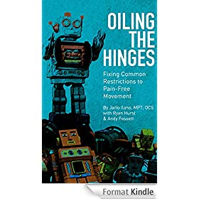 Oiling the Hinges: Fixing Common Restrictions to Pain-Free Movement (English Edition)