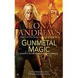 Gunmetal Magic: A Novel in the World of Kate Daniels ~ Ilona Andrews
