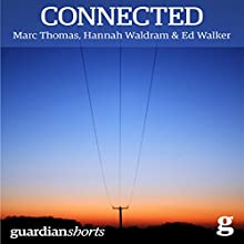 Connected: The Power of Modern Community (       UNABRIDGED) by Marc Thomas, Hannah Waldram, Ed Walker Narrated by Anna Parker-Naples