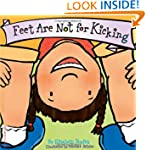 Feet Are Not for Kicking (Board Book)...